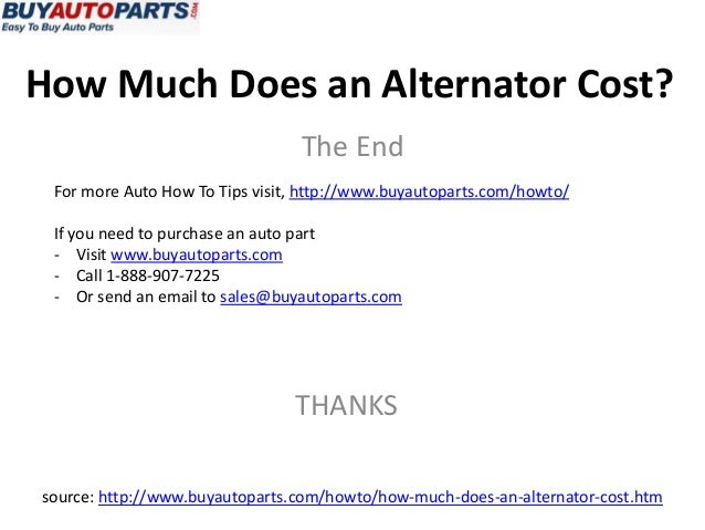 How Much Does An Alternator Cost >> How Much Does An Alternator Cost