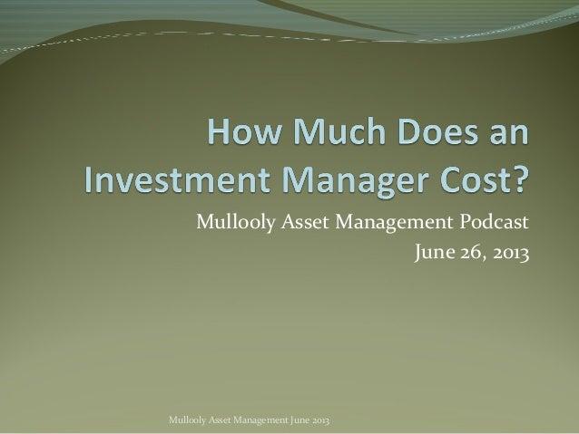 Mullooly Asset Management Podcast June 26, 2013 Mullooly Asset Management June 2013