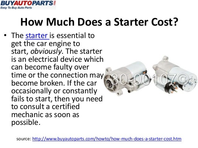 How Much Is A Starter For A Car >> How Much Does A Starter Cost