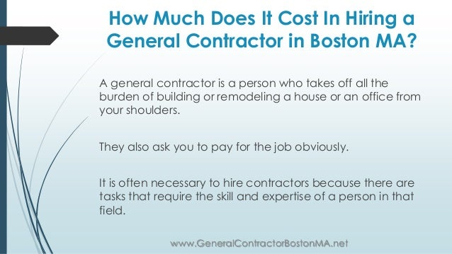 GeneralContractorBostonMA.net; 2. How Much Does It Cost In Hiring A General  Contractor ...