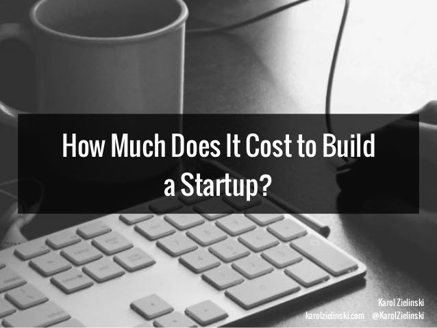 How Much Does It Cost To Build A Startup
