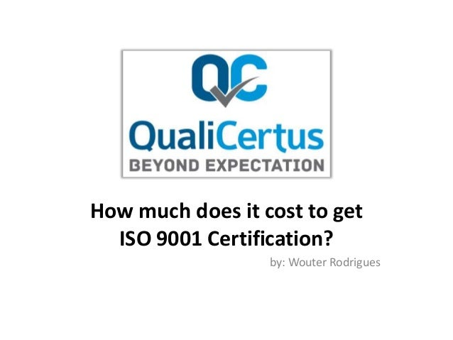 How much does it cost to get iso 9001 certification?