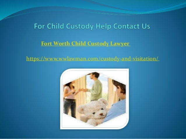 How much does it cost to hire a child custody lawyer in fort worth ?