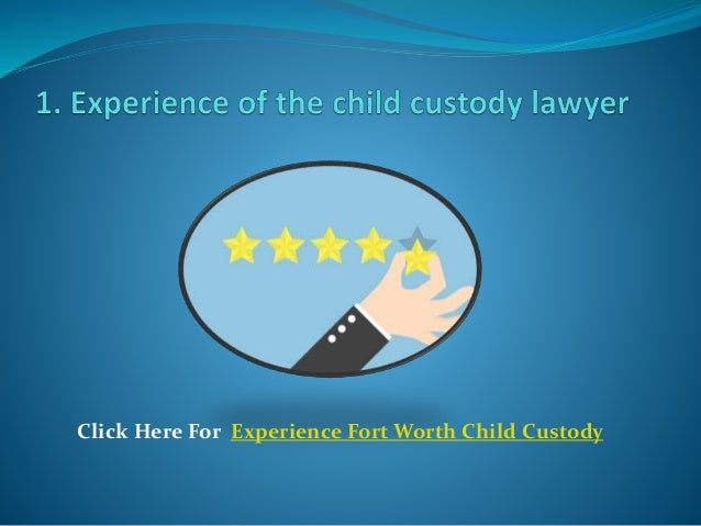 Click Here For Fort Worth Child Custody Lawyer
