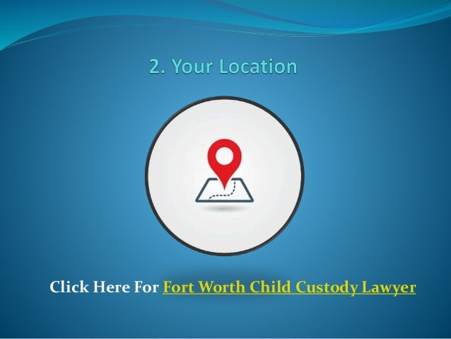 In case you are intending to hire a professional Fort Worth child custody lawyer, you need to understand the kind of compl...