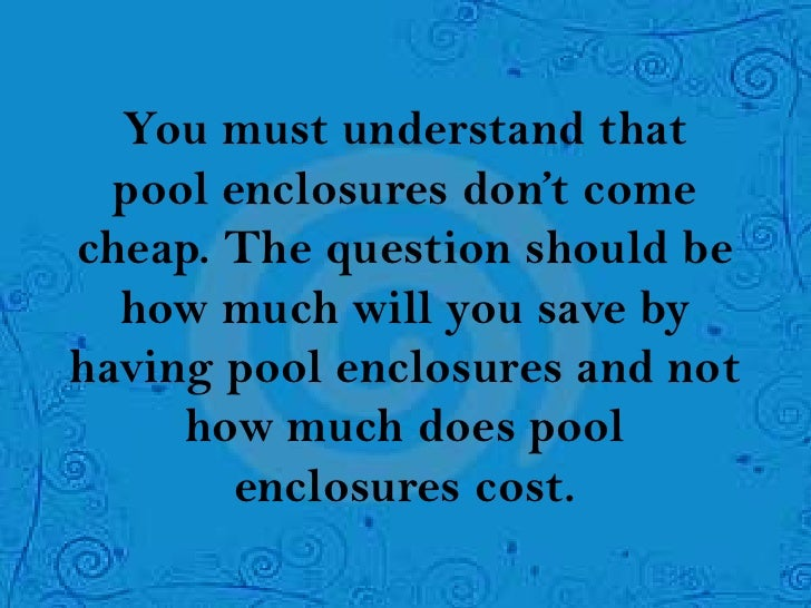 How much does pool enclosures cost - How much does an indoor swimming pool cost ...