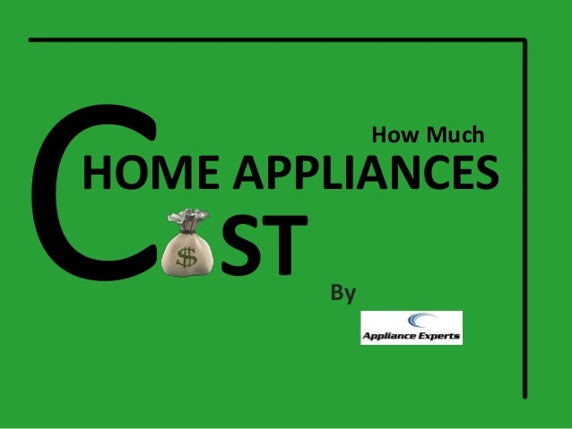 how much does home appliance cost. Black Bedroom Furniture Sets. Home Design Ideas