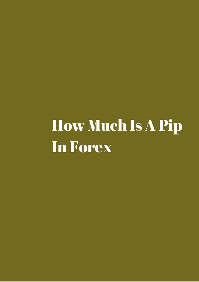 How much is 1 pip forex