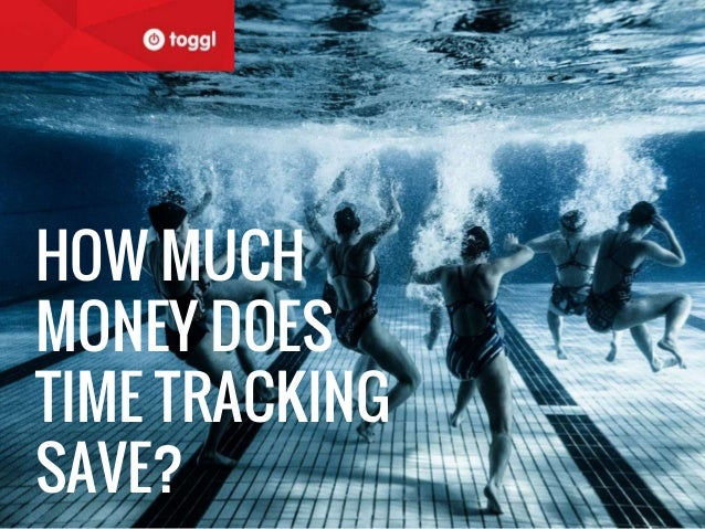 HOW MUCH MONEY DOES TIME TRACKING SAVE?