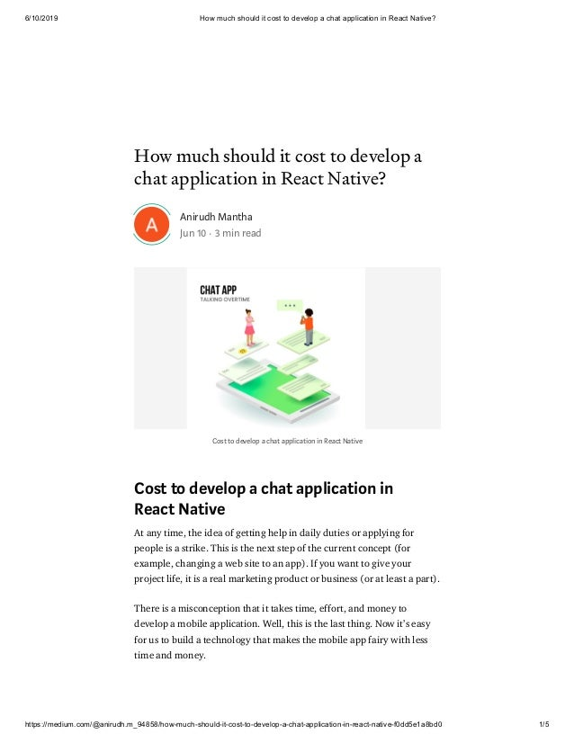 6/10/2019 How much should it cost to develop a chat application in React Native? https://medium.com/@anirudh.m_94858/how-m...
