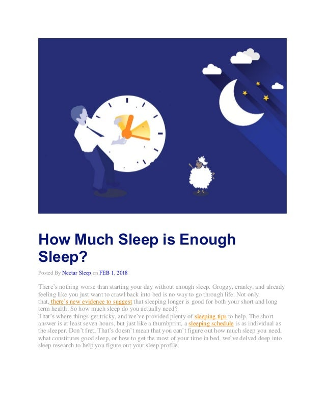 How Much Sleep is Enough Sleep? Posted By Nectar Sleep on FEB 1, 2018 There's nothing worse than starting your day without...