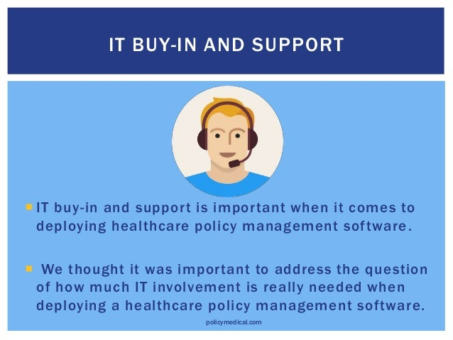 How Much IT Support Is Needed When Deploying Healthcare Policy Management Software? Slide 2