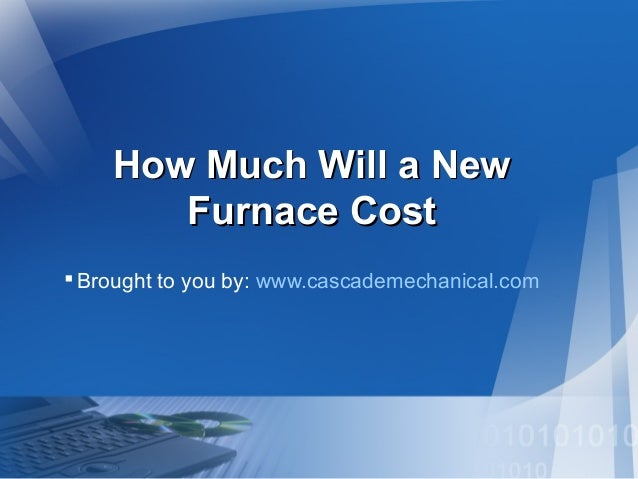 How Much Will A New Furnace Cost