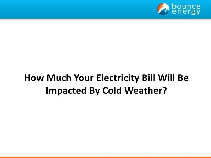 How Much Your Electricity Bill Will Be Impacted By Cold Weather?<br />