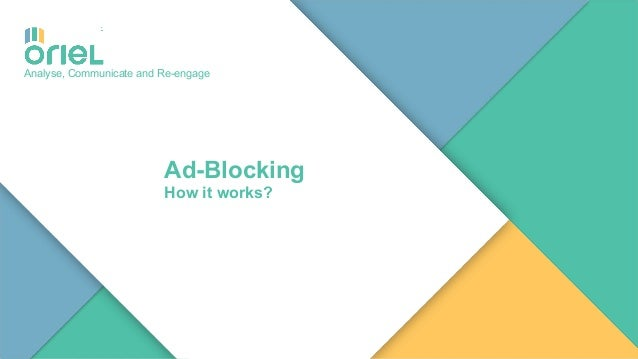 11 Analyse, Communicate and Re-engage Ad-Blocking How it works?