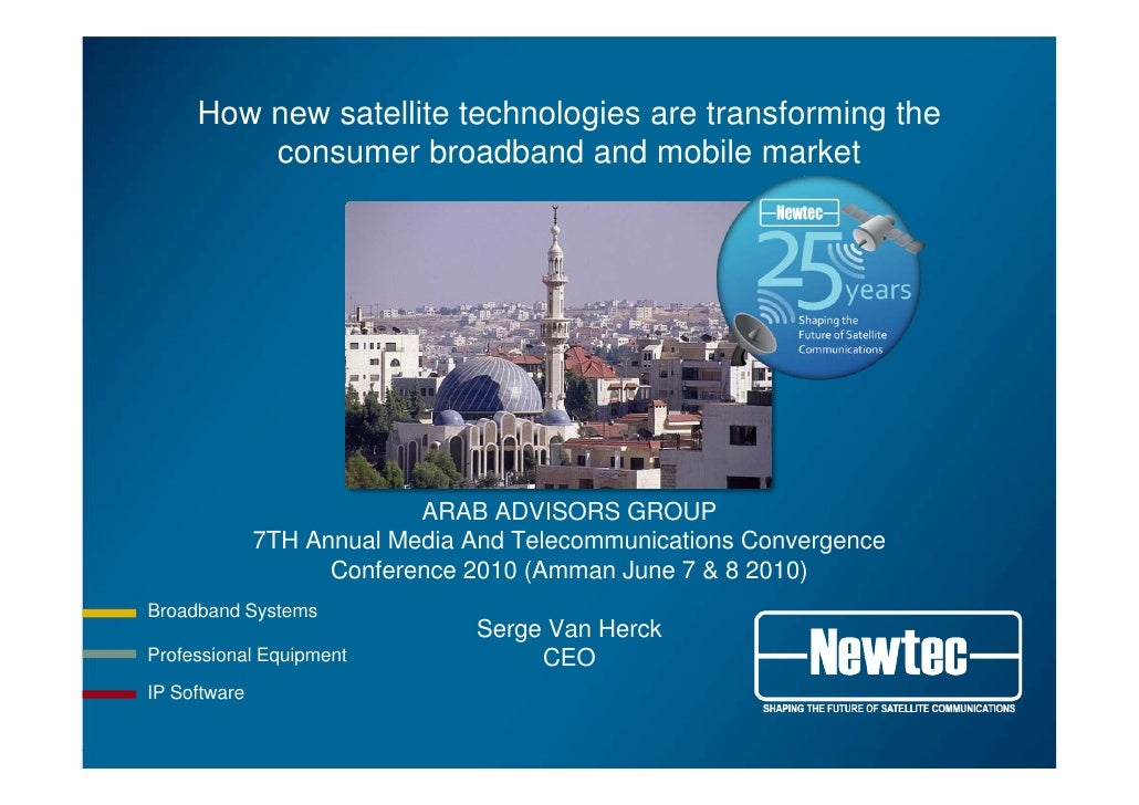 How new satellite technologies are transforming the          consumer broadband and mobile market                         ...