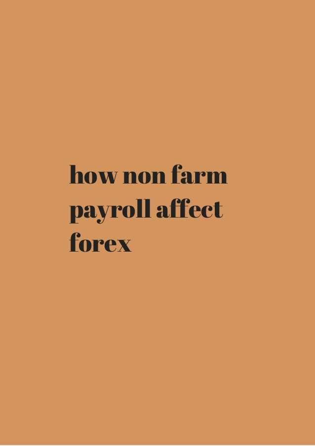 How does change in non-farm payrolls affect forex