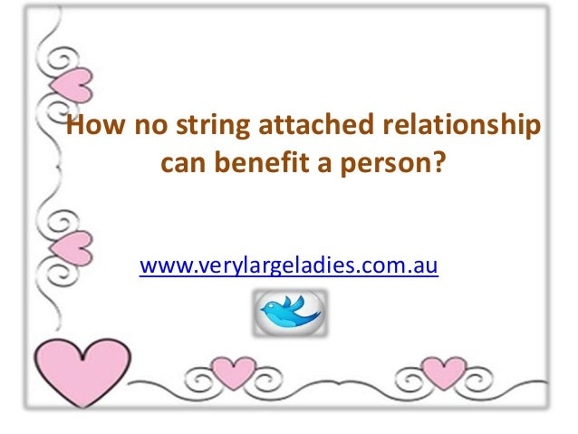 How to no strings attached relationship