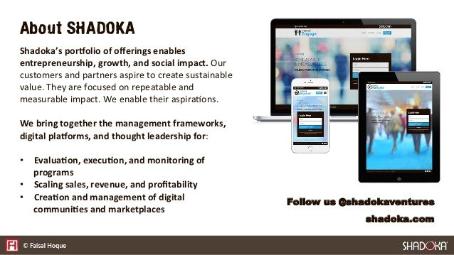 About Me Founder of Shadoka and other companies. Shadoka enables entrepreneurship, growth, and social impact.   Formerly o...