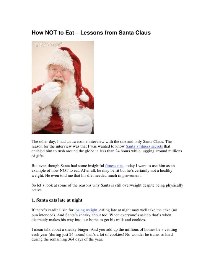 How NOT to Eat – Lessons from Santa Claus     The other day, I had an awesome interview with the one and only Santa Claus....