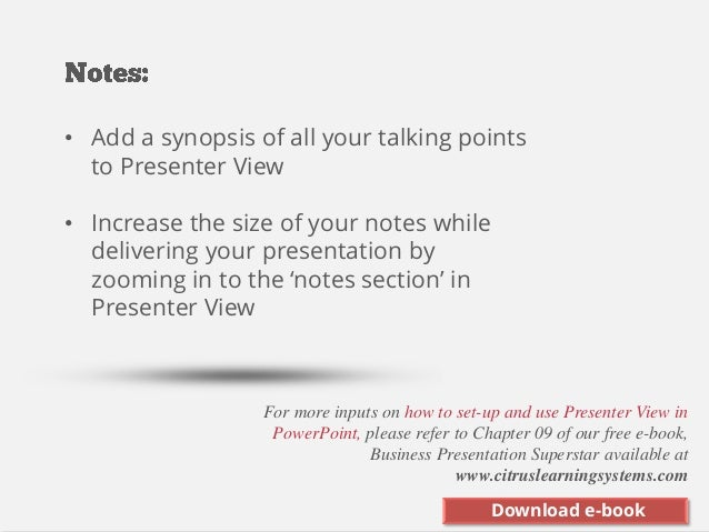 For more inputs on how to set-up and use Presenter View in PowerPoint, please refer to Chapter 09 of our free e-book, Busi...