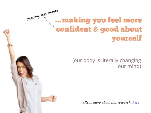 (our body is literally changing our mind) (Read more about this research, here)