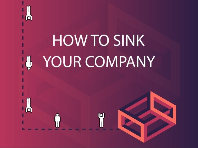 How NOT to Run Your Company – Lessons Learned