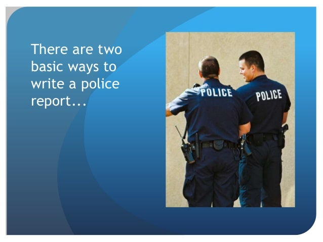 writing a statement for police report Example police report report a problem categories & grades ideal way to encourage younger year 8 or 9 students to write paragraphed analysi.