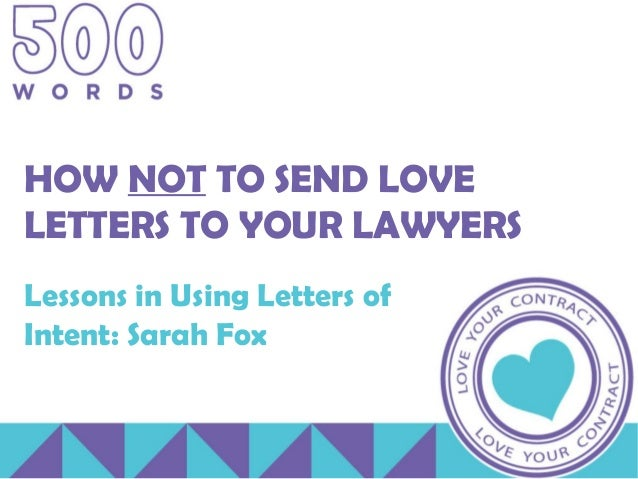 How not to write love letters to your lawyers how not to send love letters to your lawyers lessons in using letters of intent expocarfo Choice Image