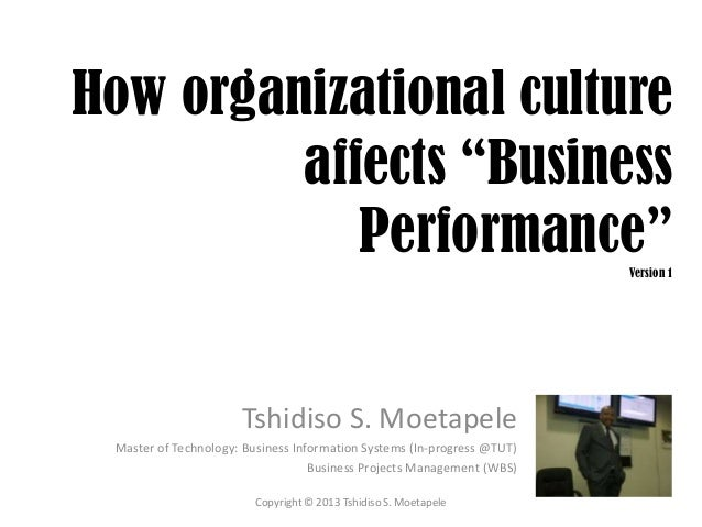 """How organizational culture affects """"Business Performance""""Version 1 Tshidiso S. Moetapele Master of Technology: Business In..."""