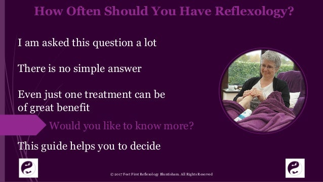 How Often Should You Have Reflexology? I am asked this question a lot There is no simple answer Even just one treatment ca...