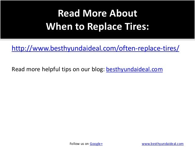 Read More About When to Replace Tires: http://www.besthyundaideal.com/often-replace-tires/ Read more helpful tips on our b...