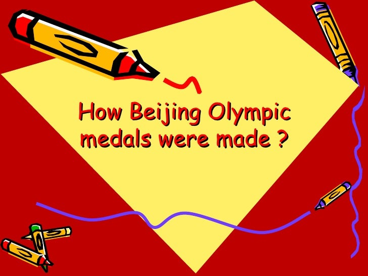 How Beijing Olympicmedals were made ?