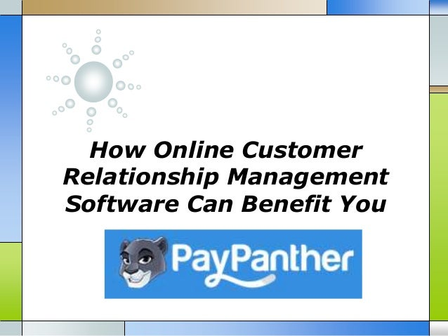 How Online Customer Relationship Management Software Can Benefit You