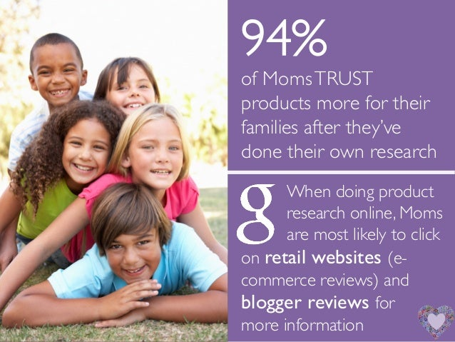 94% !of MomsTRUSTproducts more for theirfamilies after they'vedone their own research!! !When doing product! !research onl...