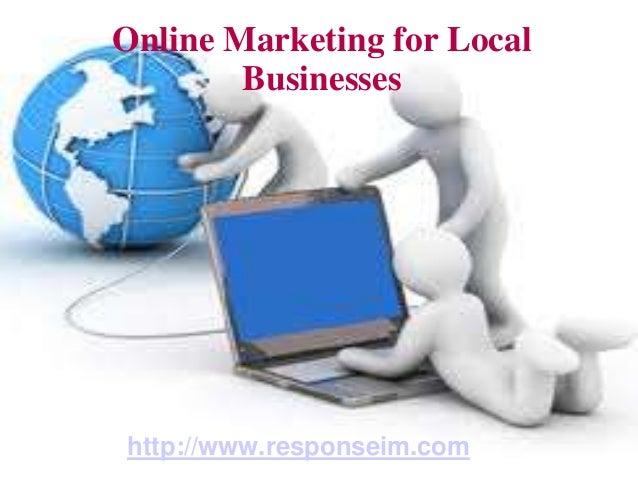 Online Marketing for Local        Businesseshttp://www.responseim.com