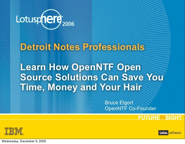 Detroit Notes Professionals             Learn How OpenNTF Open            Source Solutions Can Save You            Time, M...