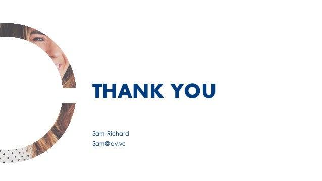 Sam Richard Sam@ov.vc THANK YOU