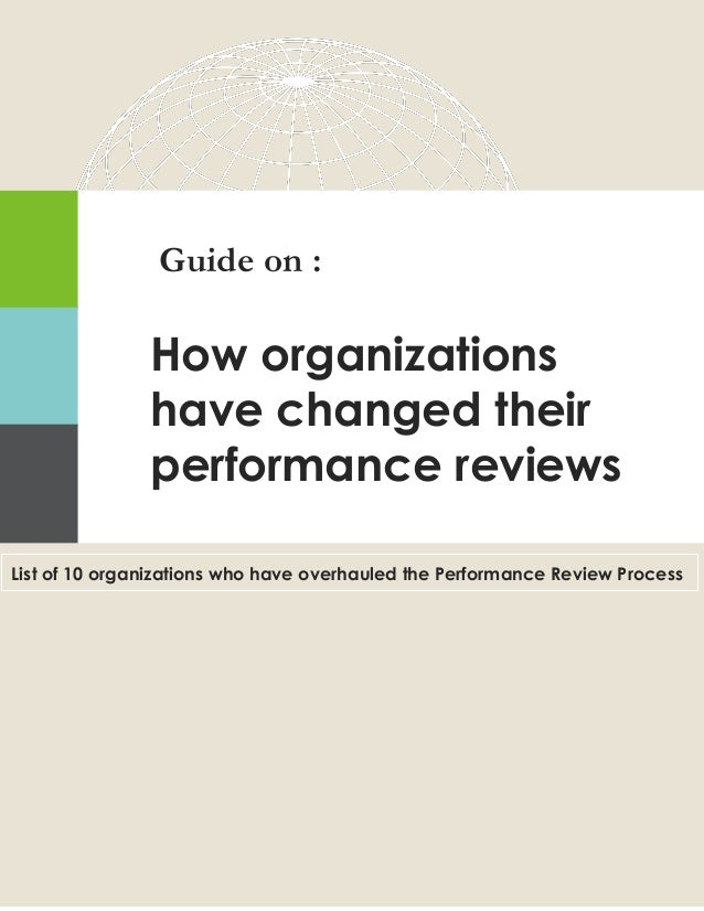 List of 10 organizations who have overhauled the Performance Review Process Guide on : How organizations have changed thei...
