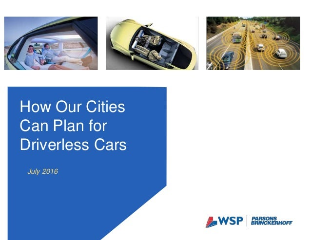 July 2016 How Our Cities Can Plan for Driverless Cars