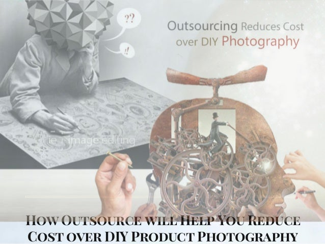 How Outsource will Help You Reduce Cost over DIY Product Photography