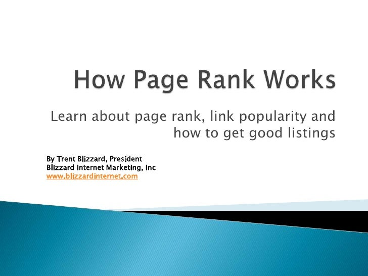 Learn about page rank, link popularity and                   how to get good listings By Trent Blizzard, President Blizzar...