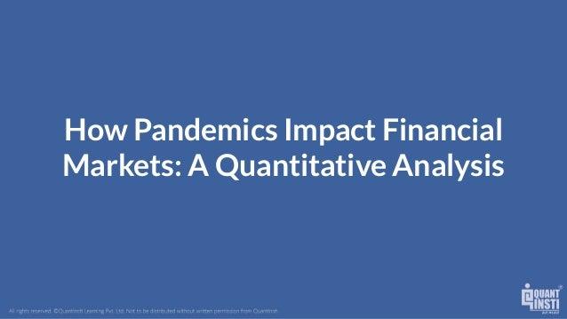 How Pandemics Impact Financial Markets: A Quantitative Analysis