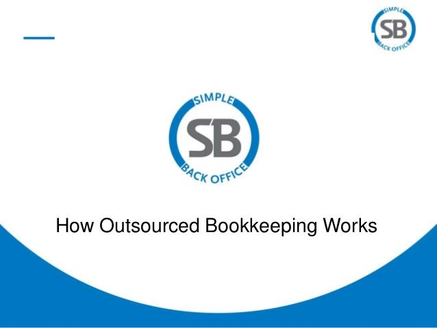 How Outsourced Bookkeeping Works