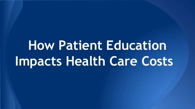 How Patient Education Impacts Health Care Costs