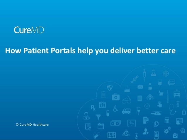 How Patient Portals help you deliver better care © CureMD Healthcare