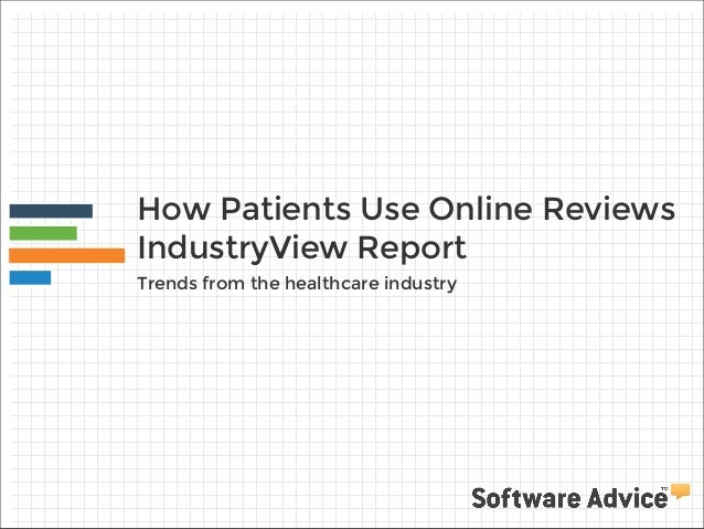 How Patients Use Online Reviews IndustryView Report Trends from the healthcare industry