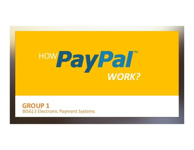 GROUP	   1	 BIS613	   Electronic	   Payment	   Systems	 HOW	 WORK?