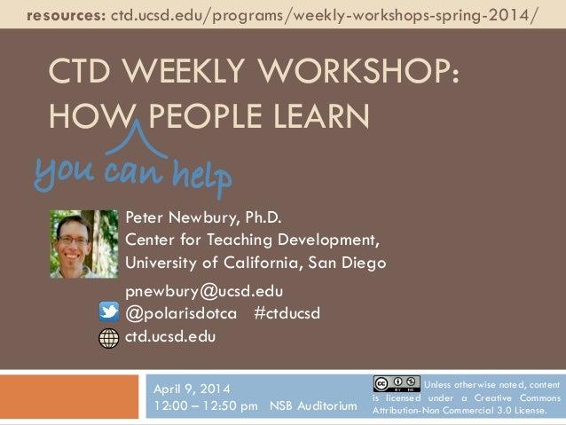 Peter Newbury, Ph.D. Center for Teaching Development, University of California, San Diego pnewbury@ucsd.edu @polarisdotca ...