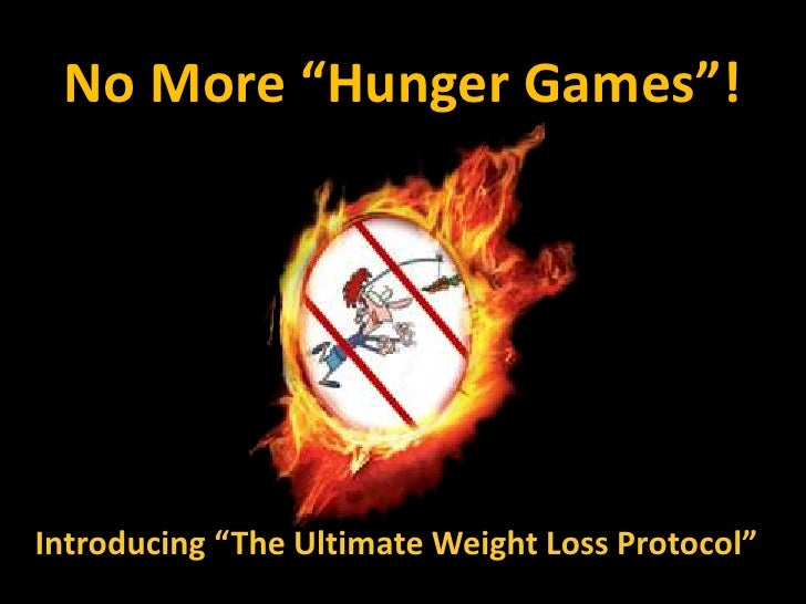 "No More ""Hunger Games""!Introducing ""The Ultimate Weight Loss Protocol"""